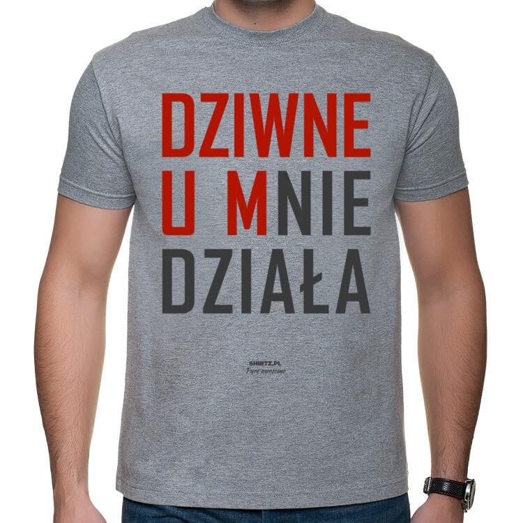 Koszulka męska Dziwne - u mnie działa