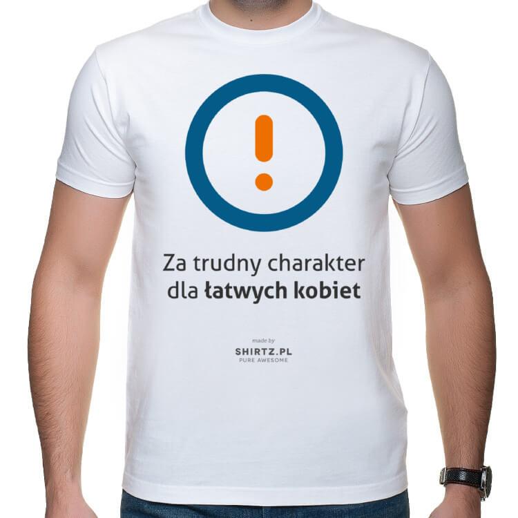 T-shirt Za trudny charakter dla łatwych kobiet