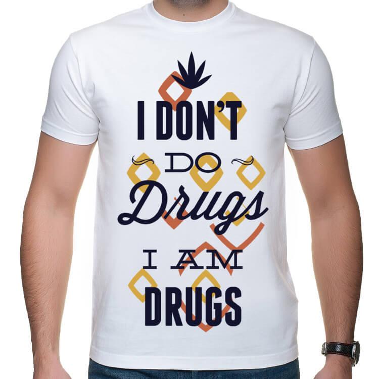 Koszulka męska I don't do drugs. I am drugs.