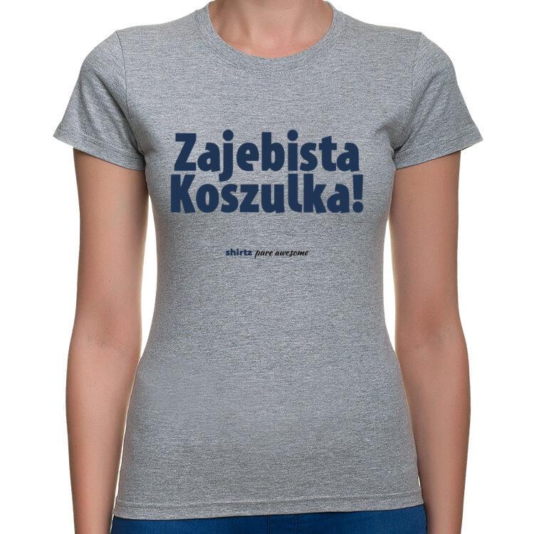 Zajebista koszulka dla kobiet