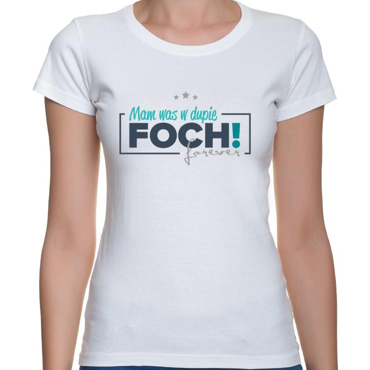 T-shirt damski FOCH - Mam Was w dupie