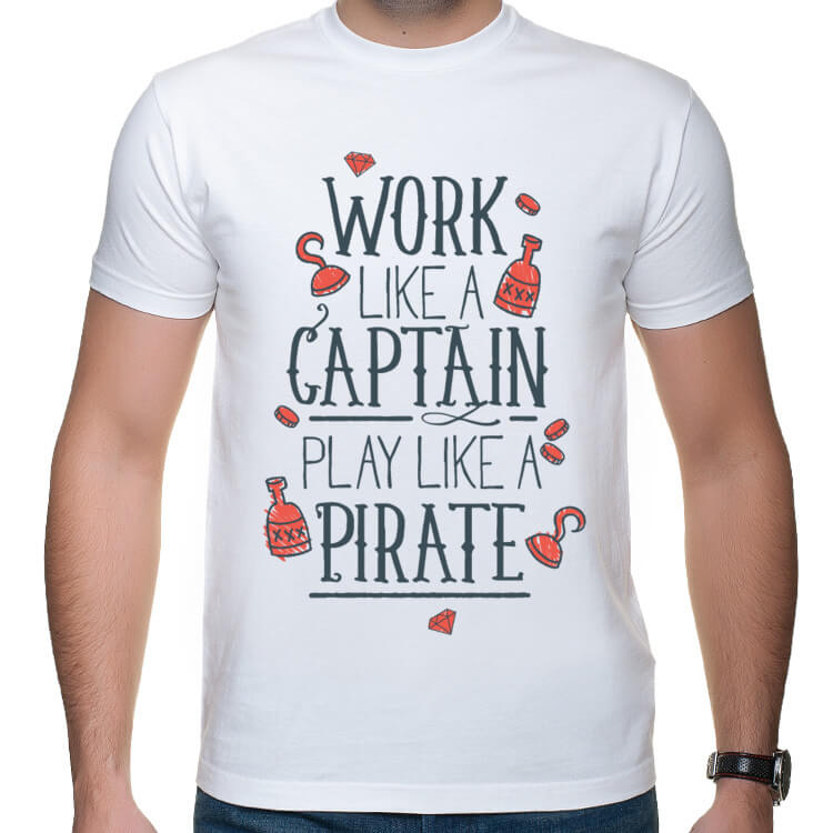 Koszulka Pracuj jak kapitan, baw się jak pirat