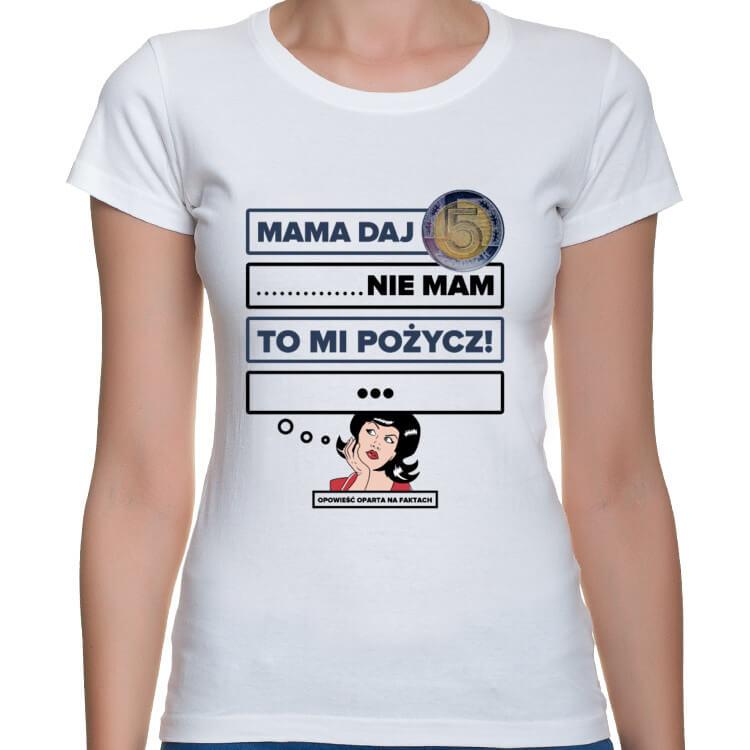 Koszulka Mama pożycz 5zł