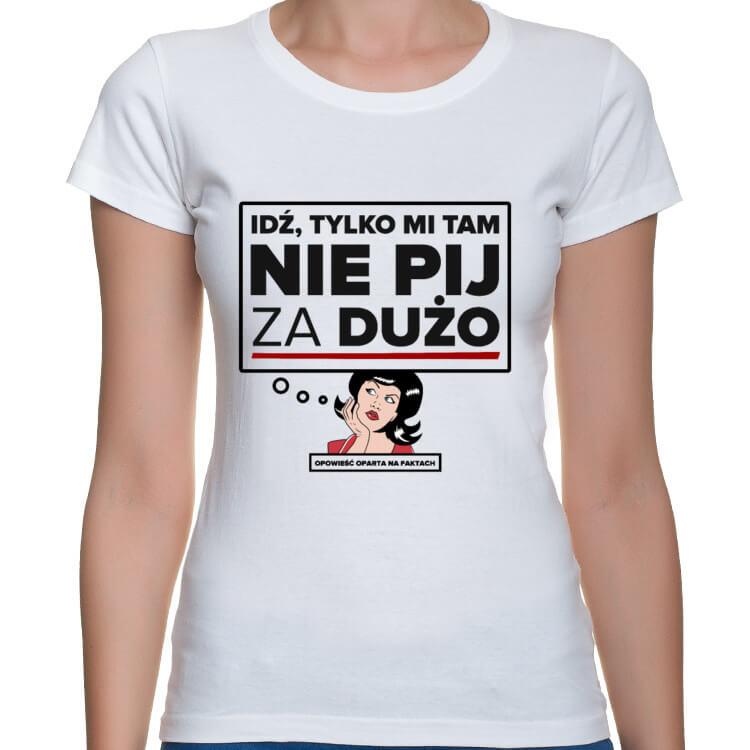 Koszulka Nie pij za dużo