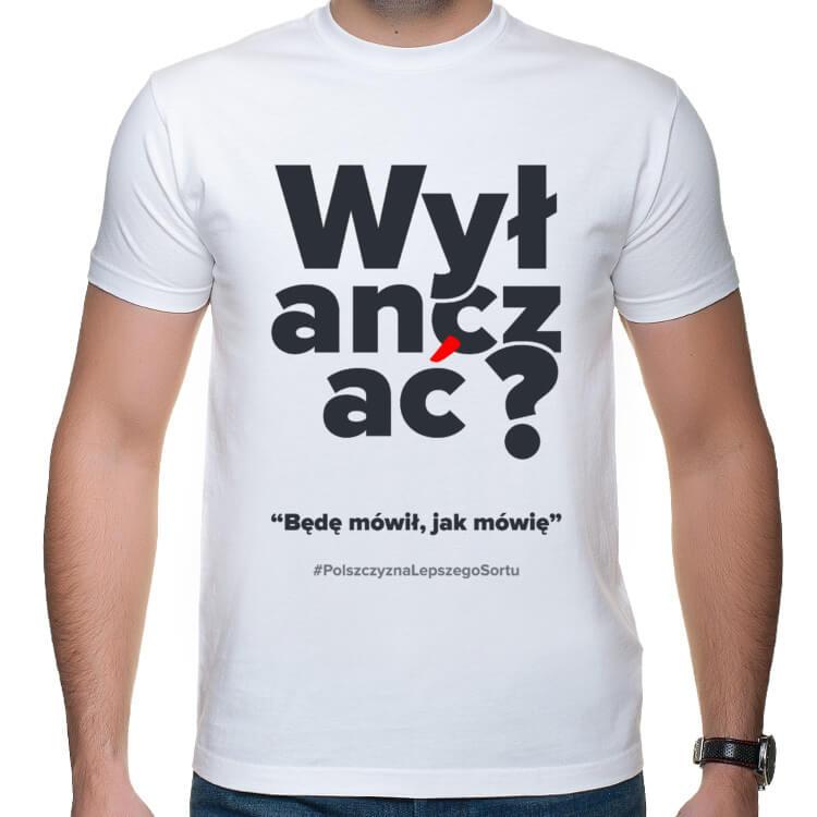 Koszulka Polszczyzna lepszego sortu - będę mówił, jak lubię