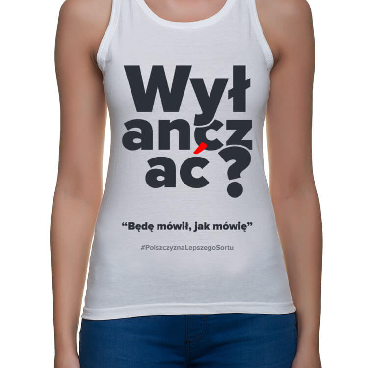 Koszulka Wyłanczać - Polszczyzna lepszego sortu