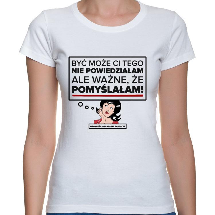 Koszulka Nie powiedziałam, ale ważne, że pomyślałam